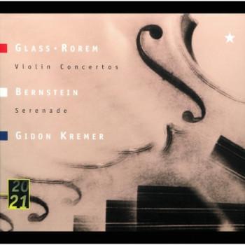 Glass: Violin Concerto / Rorem: Violin Concerto (1984) / Bernstein: Serenade After Plato's Symposium (1954) For Solo Violin, String Orchestra, Harp And Percussion