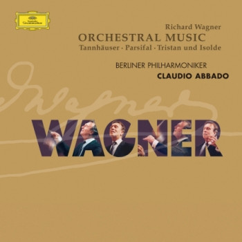 Wagner: Orchestral Pieces from Parsifal . Tristan & Isolde . Tannhäuser